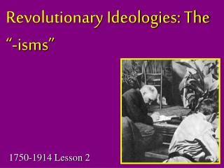 "Revolutionary Ideologies: The ""-isms"""