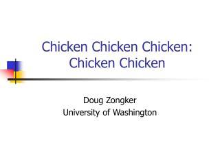 Chicken Chicken Chicken: Chicken Chicken