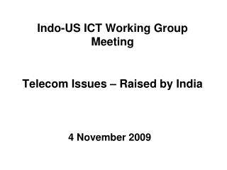 US-India ICT Working GroupIndian Presentation - PowerPoint