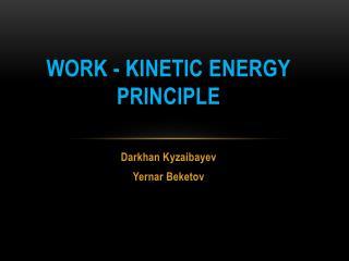 Work - kinetic energy principle