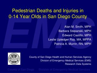 Pedestrian Deaths and Injuries in 0-14 Year Olds in San Diego County