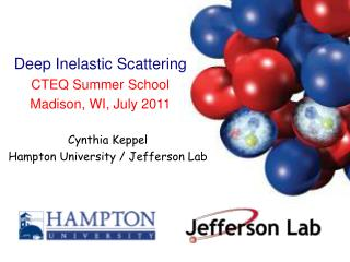 Deep Inelastic Scattering CTEQ Summer School Madison, WI, July 2011