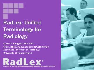 RadLex: Unified Terminology for Radiology
