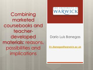 Combining marketed coursebooks and teacher-developed materials:  reasons, possibilities and implications