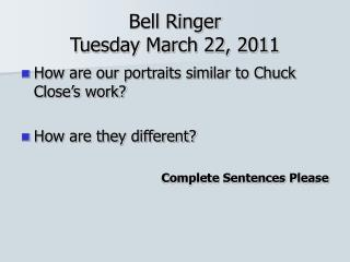 Bell Ringer Tuesday March 22, 2011