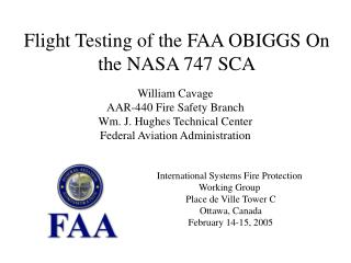 Flight Testing of the FAA OBIGGS On the NASA 747 SCA