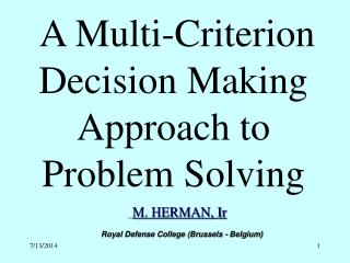 A Multi-Criterion Decision Making Approach to Problem Solving