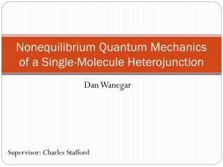 Nonequilibrium Quantum Mechanics of a Single-Molecule Heterojunction