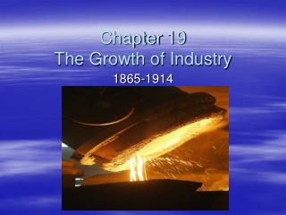 Chapter 19  The Growth of Industry