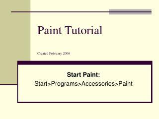 Paint Tutorial Created February 2006