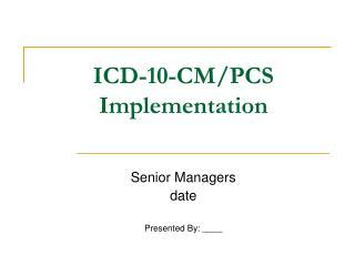 ICD-10-CM/PCS Implementation