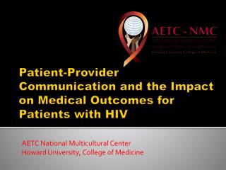 Patient-Provider Communication and the Impact on Medical Outcomes for Patients with HIV
