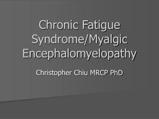 Chronic Fatigue Syndrome/Myalgic Encephalomyelopathy