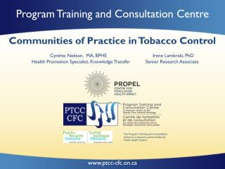 Communities of Practice in Tobacco Control                                   Cynthia Neilson,  MA, BPHE