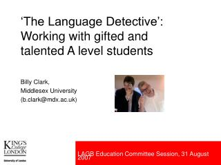 'The Language Detective': Working with gifted and talented A level students
