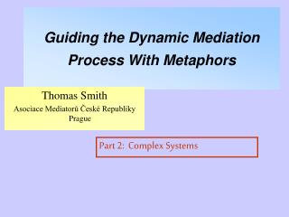 Guiding the Dynamic Mediation Process With Metaphors