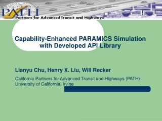 Capability-Enhanced PARAMICS Simulation  with Developed API Library