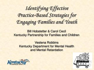 Identifying Effective  Practice-Based Strategies for Engaging Families and Youth
