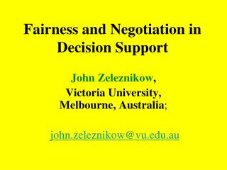 Fairness and Negotiation in Decision Support