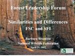 Forest Leadership Forum  Similarities and Differences FSC and SFI  Barbara Bramble National Wildlife Federation April 25