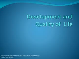 Development and  Quality of  Life