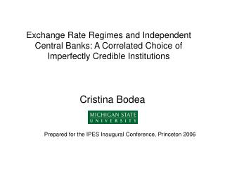 Exchange Rate Regimes and Independent  Central Banks: A Correlated Choice of  Imperfectly Credible Institutions