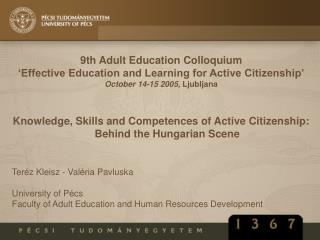 9th Adult Education Colloquium �Effective Education and Learning for Active Citizenship� October 14-15 2005,  Ljubljana