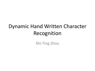 Dynamic Hand Written Character Recognition