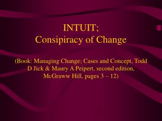 INTUIT; Consipiracy of Change (Book: Managing Change; Cases and Concept, Todd D Jick & Maury A Peipert, second edition,