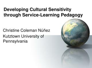 Developing Cultural Sensitivity through Service-Learning Pedagogy