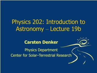 Physics 202: Introduction to Astronomy  �  Lecture 19b