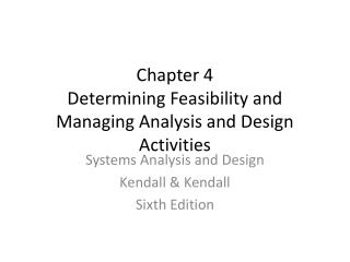 Chapter 4 Determining Feasibility and Managing Analysis and Design Activities