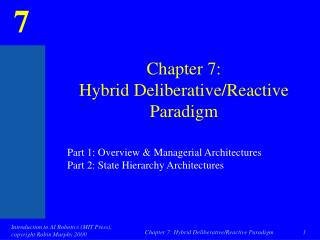 Chapter 7: Hybrid Deliberative/Reactive Paradigm