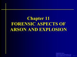 Chapter 11 FORENSIC ASPECTS OF ARSON AND EXPLOSION