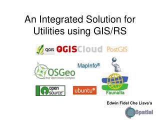 An Integrated Solution for Utilities using GIS/RS