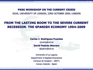 PKSG WORKSHOP ON THE CURRENT CRISIS SOAS, UNIVERSITY OF LONDON, 23RD OCTOBER 2009, LONDON
