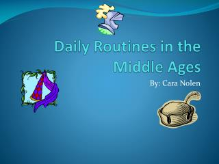 Daily Routines in the Middle Ages