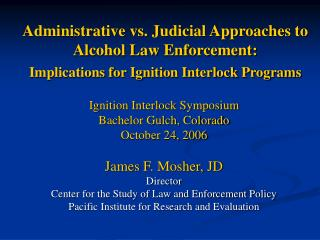 Administrative vs. Judicial Approaches to Alcohol Law Enforcement: Implications for Ignition Interlock Programs
