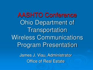 AASHTO Conference Ohio Department of Transportation Wireless Communications Program Presentation