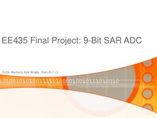 EE435 Final Project:  9-Bit SAR ADC