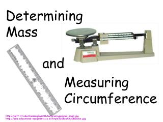 http://spiff.rit.edu/classes/phys301/lectures/age/ruler_small.jpg http://www.educational-equipments.co.in/Triple%20Beam