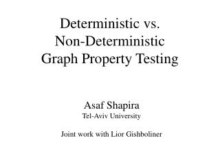 Deterministic vs.  Non-Deterministic  Graph Property  T esting