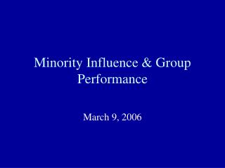 Minority Influence & Group Performance