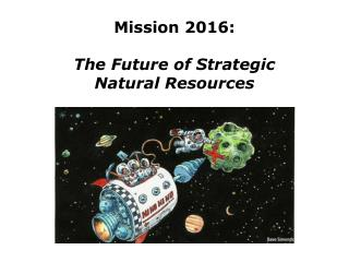 Mission 2016: The Future of Strategic  Natural Resources