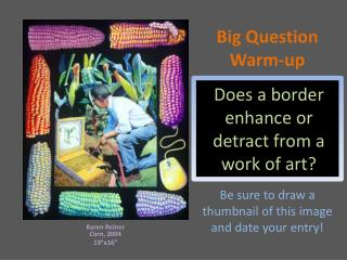 Big Question Warm-up Be sure to draw a thumbnail of this image and date your entry!