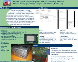 Smart Truck Technologies:  Truck Tracking Device 	Nicholas Brockmeyer, Timothy Douglas, Vishrut Divatia, Gaurav Garg