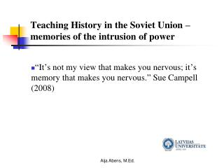 Teaching History in the Soviet Union – memories of the intrusion of power