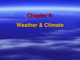 Chapter 6: Weather & Climate