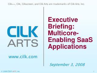 Executive Briefing: Multicore-Enabling SaaS Applications