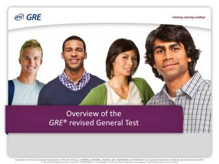 Overview of the  GRE ® revised General Test